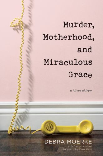 Murder, Motherhood, and Miraculous Grace - Hardcover