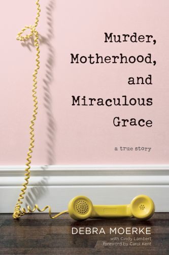 Murder, Motherhood, and Miraculous Grace - Softcover / softback