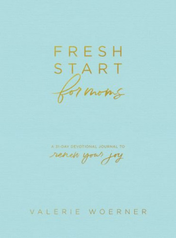 Fresh Start for Moms - Hardcover