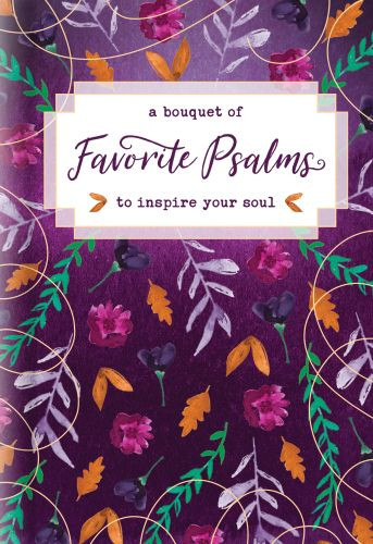 A Bouquet of Favorite Psalms to Inspire Your Soul - Hardcover