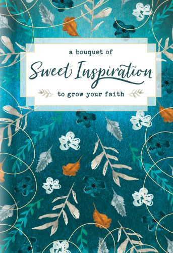 A Bouquet of Sweet Inspiration to Grow Your Faith - Hardcover