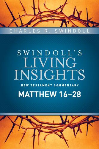 Insights on Matthew 16--28 - Hardcover