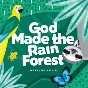 God Made the Rain Forest - Board book