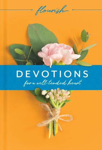 Flourish: Devotions for a Well-Tended Heart - Hardcover