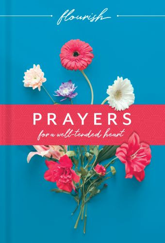 Flourish: Prayers for a Well-Tended Heart - Hardcover