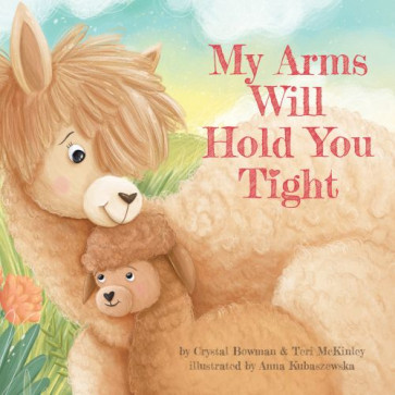 My Arms Will Hold You Tight - Board book