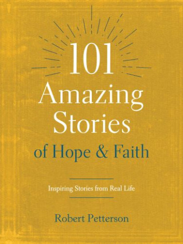 101 Amazing Stories of Hope and Faith - Softcover