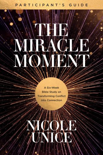 The Miracle Moment Participant's Guide - Softcover