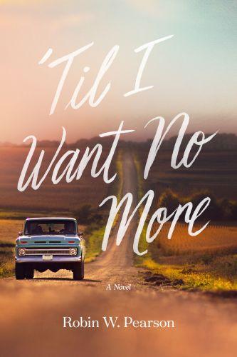 'Til I Want No More - Hardcover