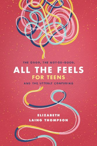 All the Feels for Teens - Softcover