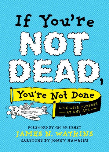 If You're Not Dead, You're Not Done - Softcover