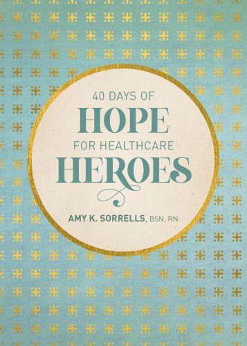 40 Days of Hope for Healthcare Heroes - Hardcover