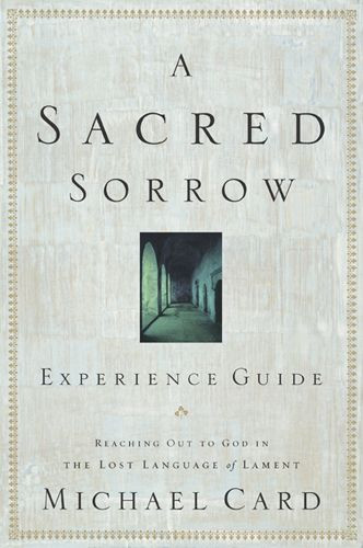 A Sacred Sorrow Experience Guide - Softcover
