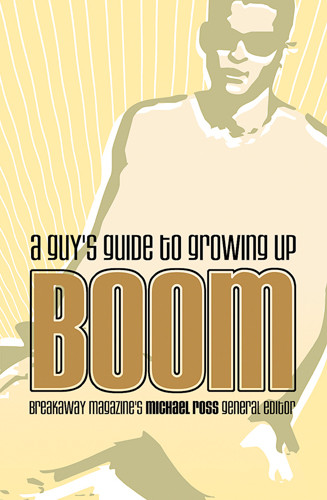 Boom: A Guy's Guide to Growing Up - Softcover