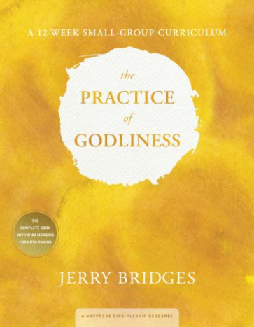 The Practice of Godliness, A 12-Week Small-Group Curriculum - Softcover
