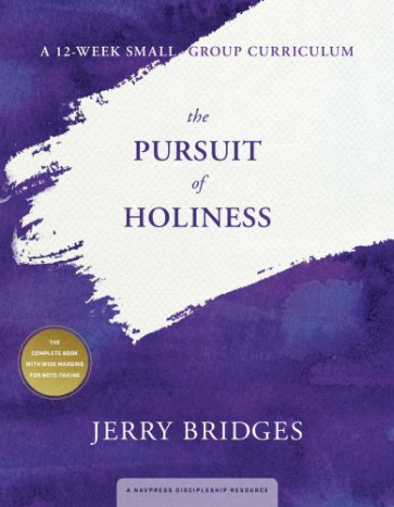 The Pursuit of Holiness, A 12-Week Small-Group Curriculum - Softcover