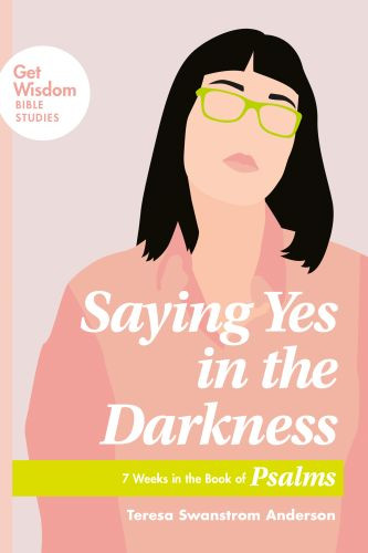 Saying Yes in the Darkness - Softcover