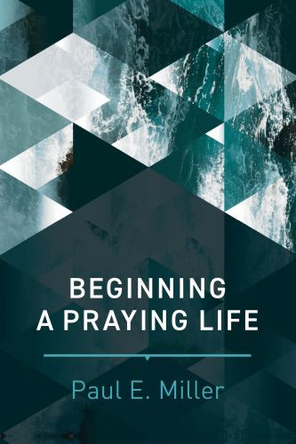 Beginning a Praying Life - Softcover