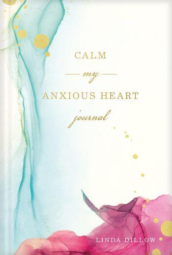 Calm My Anxious Heart Journal - Hardcover