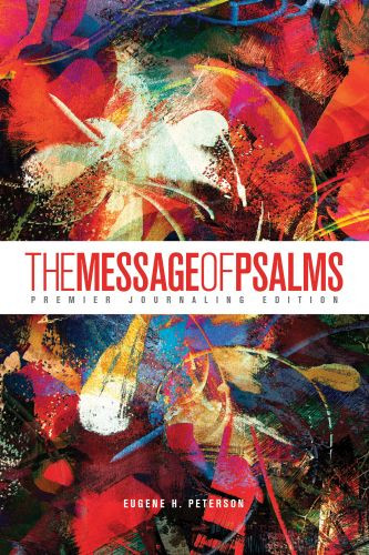 The Message of Psalms: Premier Journaling Edition (Softcover, Blaze into View) - Softcover Blaze into View