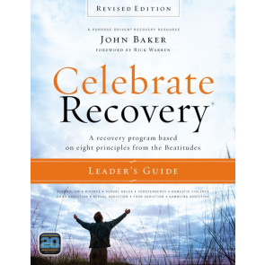 Celebrate Recovery Leader's Guide, Revised Edition : A Recovery Program Based on Eight Principles from the Beatitudes - Softcover