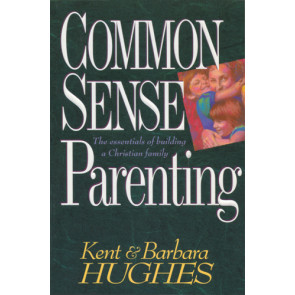 Common-Sense Parenting - Softcover