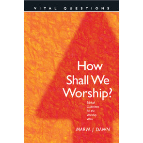 How Shall We Worship? - Hardcover