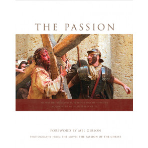 The Passion : Lessons from the Life of Christ - Hardcover With printed dust jacket