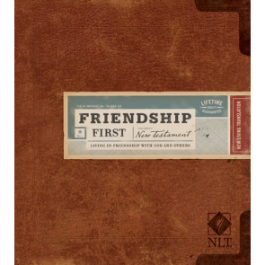 Friendship First New Testament: NLT - Hardcover