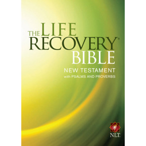 The Life Recovery Bible NT w/Psalms & Proverbs - Softcover