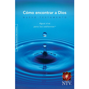 Como encontrar a Dios Agua Viva NTV - New Believer's NT Spanish - Softcover