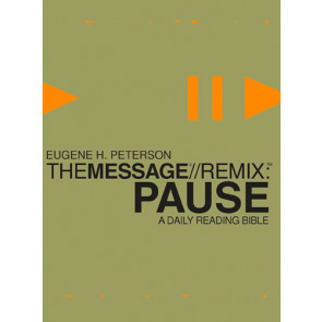 The Message//Remix: Pause - Softcover