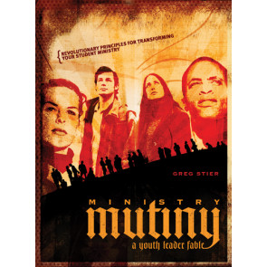 Ministry Mutiny : A Youth Leader Fable - Hardcover With printed dust jacket