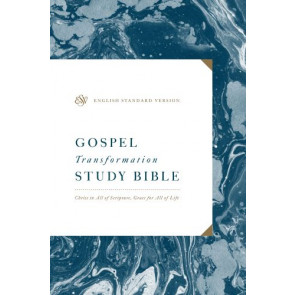ESV Gospel Transformation Study Bible: Christ in All of Scripture, Grace for All of Life - Hardcover With ribbon marker(s)