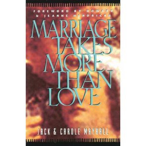 Marriage Takes More Than Love - Softcover