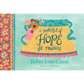 A Pocketful of Hope for Mothers - Hardcover