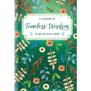 A Bouquet of Timeless Wisdom to Guide Your Path - Hardcover