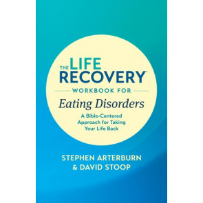 The Life Recovery Workbook for Eating Disorders - Softcover