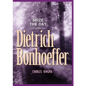 Seize the Day -- with Dietrich Bonhoeffer - Softcover / softback