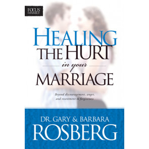 Healing the Hurt in Your Marriage - Softcover