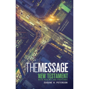 The Message New Testament with Psalms and Proverbs (Softcover, Cross Street) - Softcover