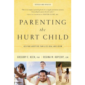 Parenting the Hurt Child - Softcover