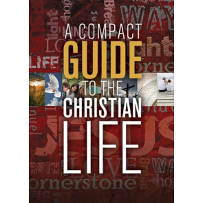A Compact Guide to the Christian Life - Softcover