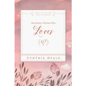 Becoming a Woman Who Loves - Softcover