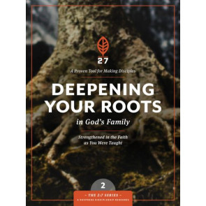 Deepening Your Roots in God's Family - Softcover