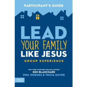 Lead Your Family Like Jesus Group Experience Participant's Guide - Softcover