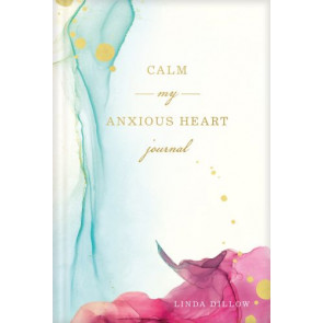 Calm My Anxious Heart Journal - Hardcover